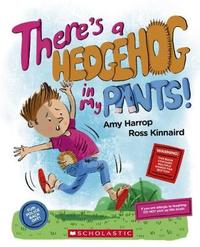 Theres a Hedgehog in My Pants by Amy Harrop