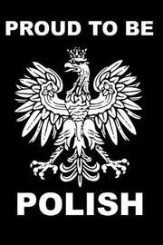 Proud to Be Polish by Retrosun Designs