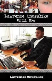 Lawrence Onuzulike- Until Now by Lawrence Onuzulike image