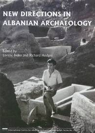 New Directions in Albanian Archaeology by Lorenc Bejko image