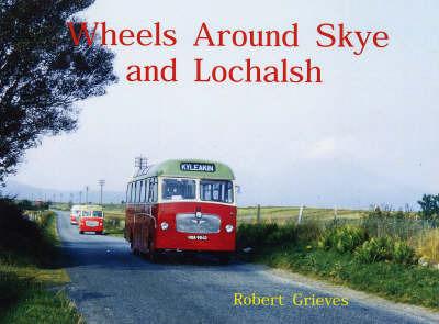 Wheels Around Skye and Lochalsh by Robert Grieves