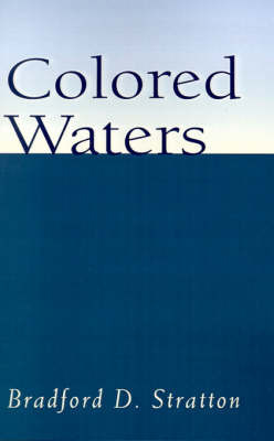 Colored Waters by Bradford D. Stratton