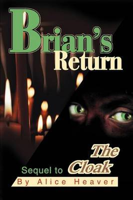 Brian's Return: Sequel to the Cloak by Alice Heaver