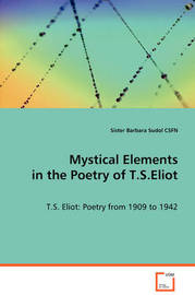 Mystical Elements in the Poetry of T.S.Eliot by Sister Barbara Sudol CSFN image
