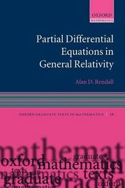 Partial Differential Equations in General Relativity by Alan D. Rendall