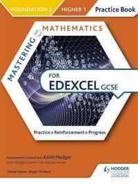Mastering Mathematics Edexcel GCSE Practice Book: Foundation 2/Higher 1 by Keith Pledger