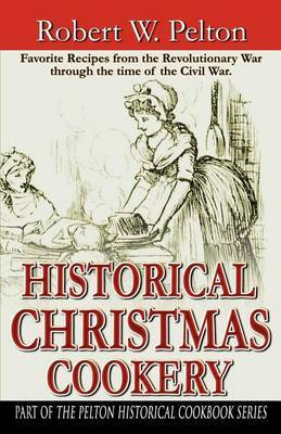 Historical Christmas Cookery by Robert W. Pelton image