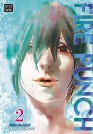 Fire Punch, Vol. 2 by Tatsuki Fujimoto