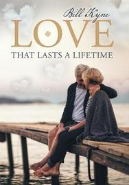 Love That Lasts a Lifetime by Bill Kyne image