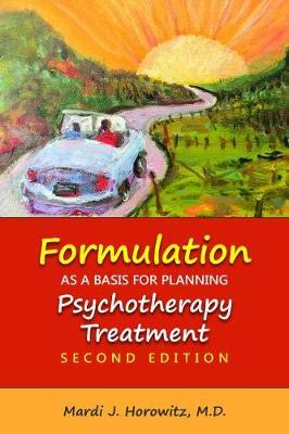 Formulation as a Basis for Planning Psychotherapy Treatment by Mardi J Horowitz image