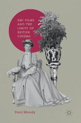 EMI Films and the Limits of British Cinema by Paul Moody image
