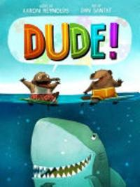 Dude! by Aaron Reynolds image