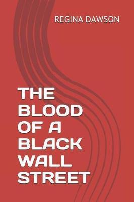 The Blood of a Black Wall Street by Regina Marie Dawson