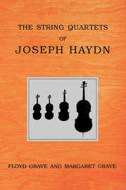 The String Quartets of Joseph Haydn by Floyd Grave