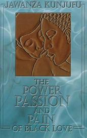 The Power, Passion & Pain of Black Love by Jawanza Kunjufu image