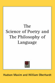 The Science of Poetry and The Philosophy of Language by Hudson Maxim image