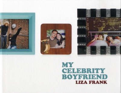 My Celebrity Boyfriend by Liza Frank