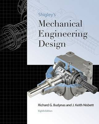 Shigley's Mechanical Engineering Design by Richard G. Budynas