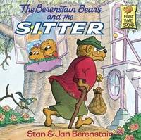 The Berenstain Bears and the Sitter by Stan And Jan Berenstain Berenstain