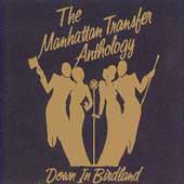 Anthology: Down In Birdland by Manhattan Transfer