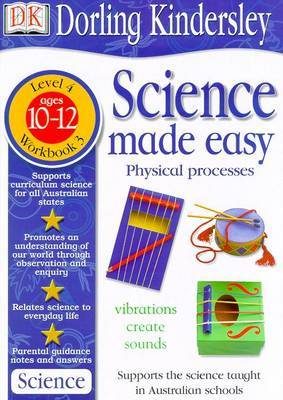 Science Made Easy Workbook 3: Physical Processes (Level 4: Age 10-12): Science MA by Et Al Evansmike