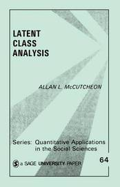 Latent Class Analysis by Allan L McCutcheon