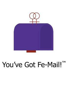You've Got Fe-mail! by Kristin Cranford