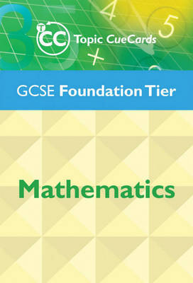 GCSE Mathematics Topic Cue Cards: Foundation Tier by J. Nicholson image