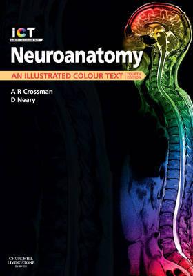 Neuroanatomy: An Illustrated Colour Text by Alan R. Crossman