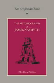 The Craftsman Series: The Autobiography of James Nasmyth by James Nasmyth
