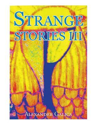 Strange Stories III by Alexander Galica