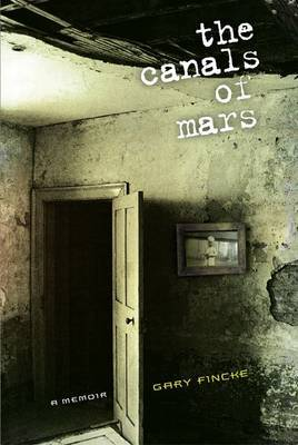 The Canals of Mars by Gary Fincke