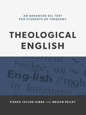 Theological English by Pierce Taylor Hibbs image