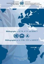 MICT Bibliography on ICTR, ICTY and IRMCT 2018 (Bilingual Edition) by Mechanism for International Criminal Tribunals