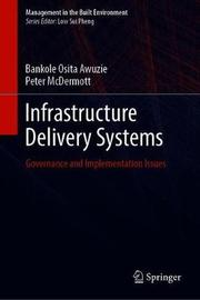 Infrastructure Delivery Systems by Bankole Osita Awuzie