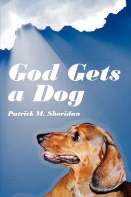 God Gets a Dog by Patrick M. Sheridan image