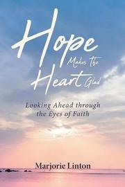 Hope Makes The Heart Glad by Marjorie Linton image