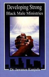 Developing Strong Black Male Ministries by Jawanza Kunjufu image