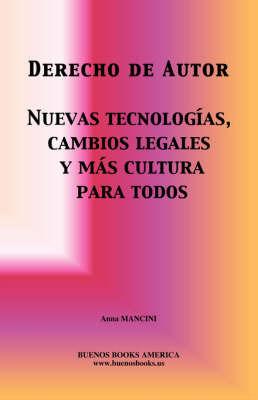Derecho De Autor, Nuevas Tecnologias, Cambios Legales Y Mas Cultura Para Todos by Anna Mancini image