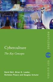 Cyberculture: The Key Concepts by Nicholas Pleace