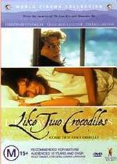 Like Two Crocodiles (World Cinema Collection) on DVD