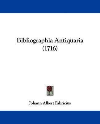 Bibliographia Antiquaria (1716) by Johann Albert Fabricius