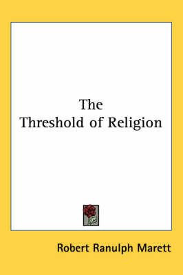 The Threshold of Religion by Robert Ranulph Marett