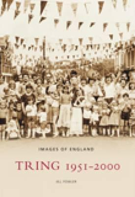Tring 1951 - 2000 by Jill Fowler