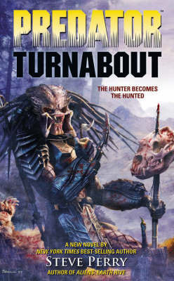 Predator: Volume 3: Turnabout by Steve Perry