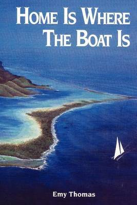 Home is Where the Boat is by Emy Thomas