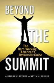 Beyond the Summit by Jeffery M Bucher