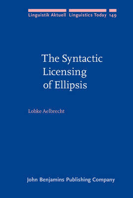 The Syntactic Licensing of Ellipsis by Lobke Aelbrecht