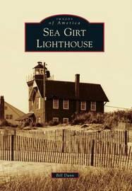 Sea Girt Lighthouse by Bill Dunn
