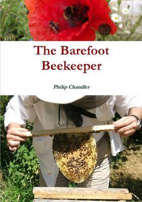 The Barefoot Beekeeper by Philip Chandler